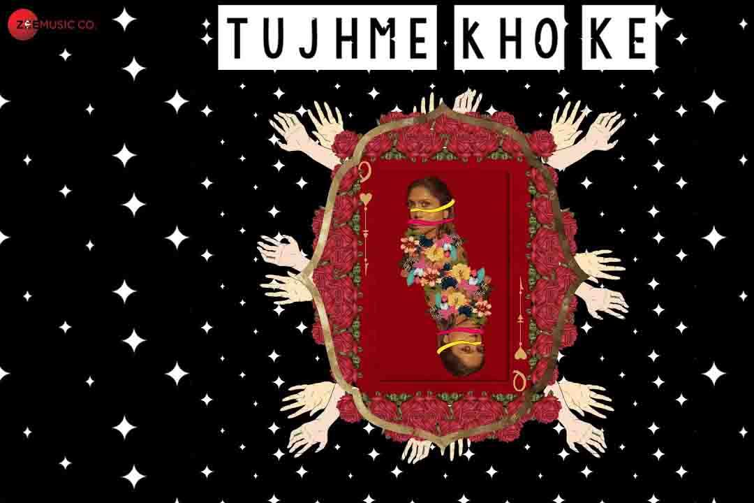 Tujhme Kho Ke Hindi Lyrics by Anushka Earan