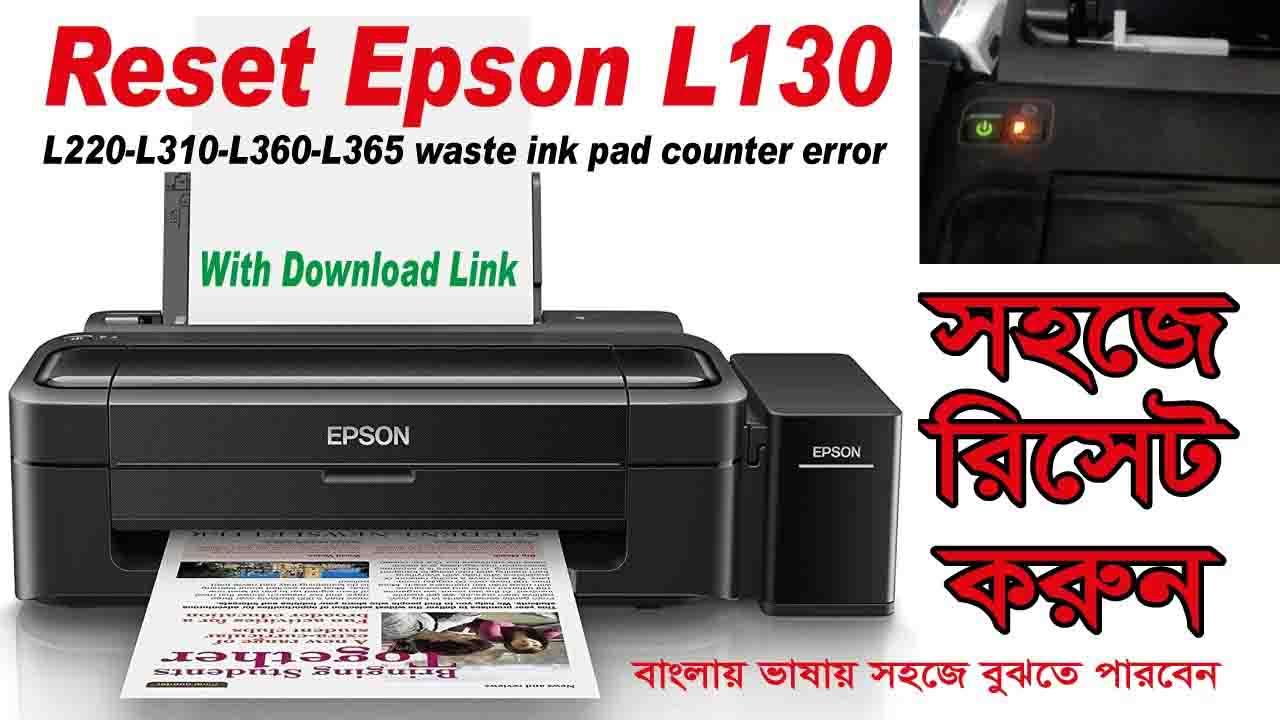Download Reset File Epson L130-L220-L310-L360-L365 Waste ink Pad Counter Error