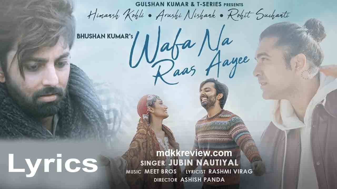 Wafa Na Raas Aayee Lyrics Jubin Nautiyal Ft. Himansh 2021