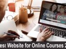 10 Best Website for Online Courses 2021