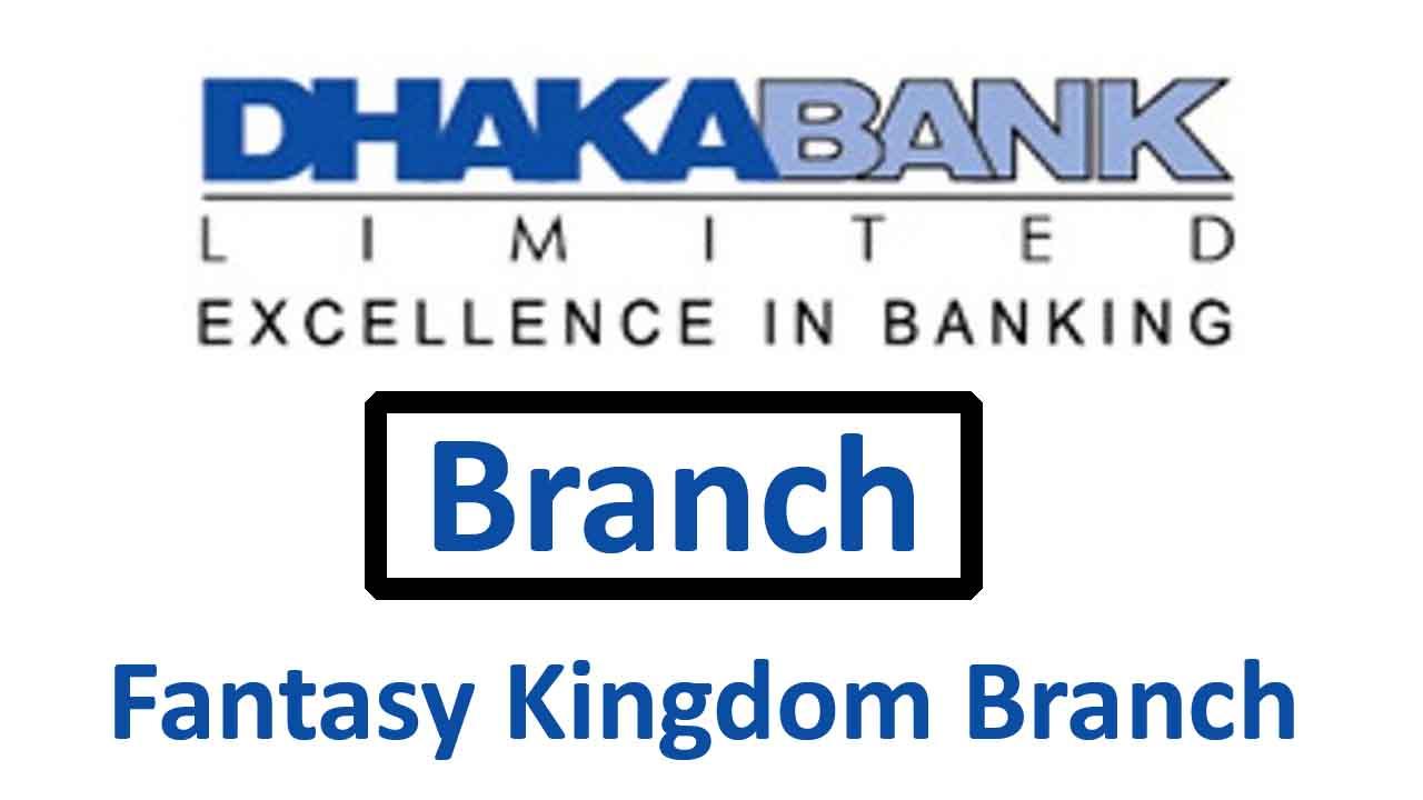 Dhaka Bank Fantasy Kingdom Branch, Dhaka All Information
