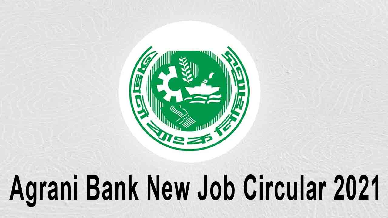 Agrani Bank New Job Circular 2021