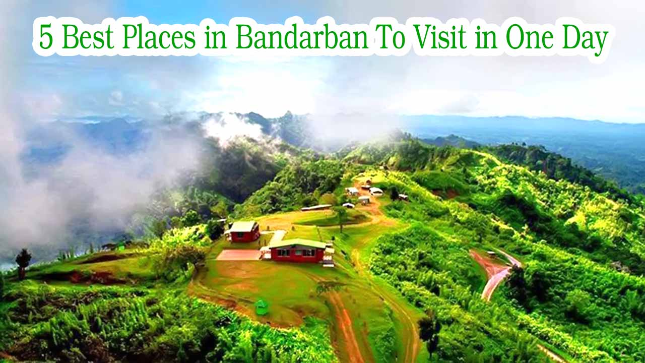5 Best Places in Bandarban To Visit in One Day