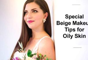 Special Beige Makeup Tips for Oily Skin