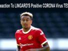 Reaction To LINGARD'S Positive CORONA Virus TEST