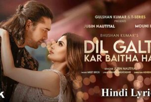 Dil Galti Kar Baitha Hai Lyrics Jubin Nautiyal New Song