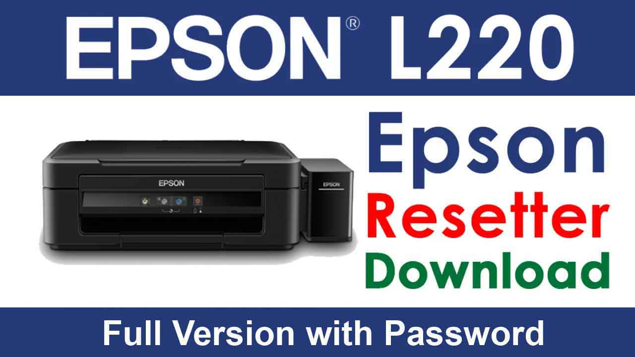 Epson L220 Resetter Tool Download For Free