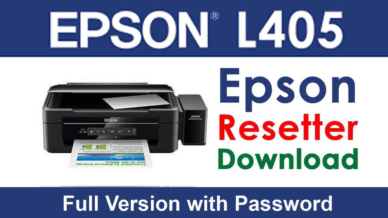 Epson L405 Resetter Tool Download For Free